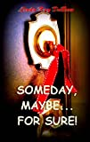 Download Someday, Maybe...for Sure! in PDF ePUB Free Online