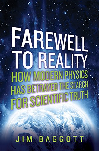 Farewell to Reality: How Modern Physics Has Betrayed the Search for Scientific Truth cover