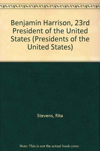 Benjamin Harrison, 23rd President of the United States (Presidents of the United States)
