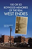 100 or So Boyhood Memories of the Real West Endies, Malcolm Lindsay Allen, 1425779271