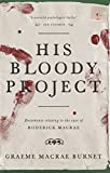 His Bloody Project: Documents relating to the case of Roderick Macrae (Longlisted for the Booker Price 2016) (kindle edition)
