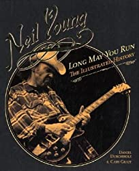 [ NEIL YOUNG LONG MAY YOU RUN THE ILLUSTRATED BIOGRAPHY BY GRAFF, GARY](AUTHOR)HARDBACK