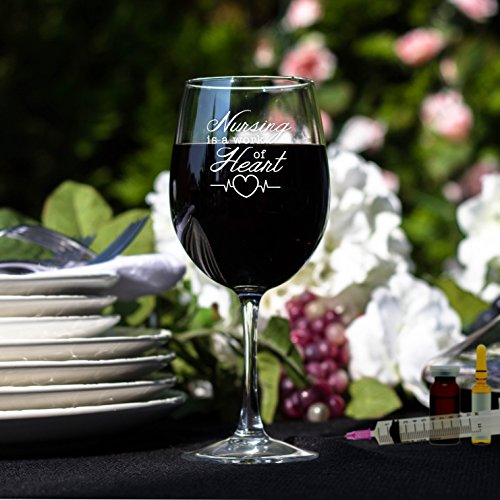 Nursing Is A Work Of Heart 12 Oz Wine Glass, Gift for RN Nurse Practitioner, Nurse Appreciation Gift