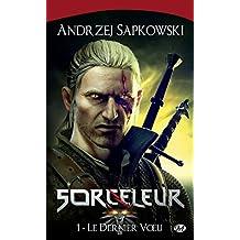 Le Dernier Voeu: Sorceleur, T1 (French Edition)