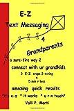 E-Z Text Messaging 4 Grandparents, Valli Marti, 141969541X
