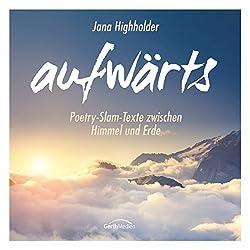 aufwärts: Poetry-Slam-Texte zwischen Himmel und Erde
