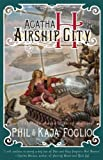 img - for Agatha H. and the Airship City (Girl Genius) by Foglio, Kaja, Foglio, Phil (2011) Paperback book / textbook / text book