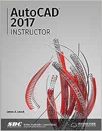 AutoCAD 2017 Instructor Including unique access code: Amazon.es: Leach, James: Libros en idiomas extranjeros