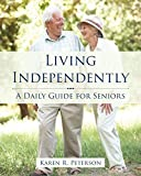 Living Independently: A Daily Guide for Seniors