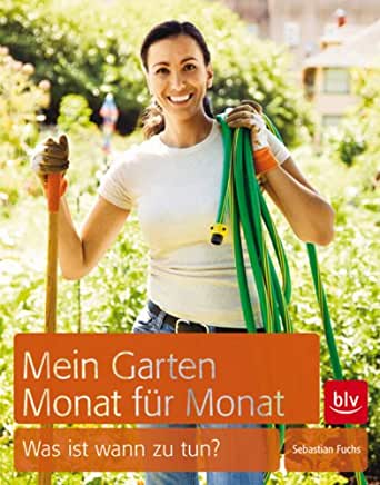mein garten monat f r monat was ist wann zu tun german edition kindle edition by. Black Bedroom Furniture Sets. Home Design Ideas