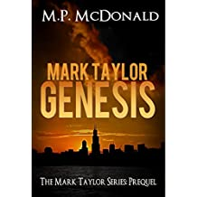 Mark Taylor: Genesis: Mark Taylor Series Prequel (The Mark Taylor Series)