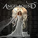 Acca: Angelbound Origins, Book 3 -  Monster House Books LLC