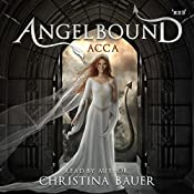 Acca: Angelbound Origins, Book 3 | Christina Bauer