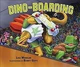 Dino-Boarding, Lisa Wheeler, 1467702137