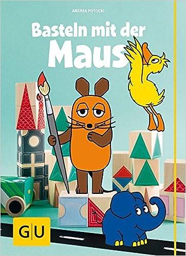Basteln Mit Der Maus Gu Kreativ Spezial Amazonde Andrea Potocki