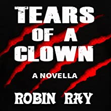 Tears of a Clown: A Novella Audiobook by Robin Ray Narrated by Desmond Manny