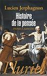Histoire de la pensée d'Homère à Jeanne d'Arc par Jerphagnon