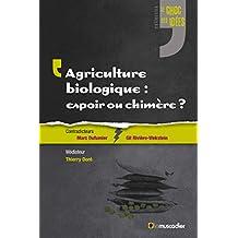 Agriculture biologique: espoir ou chimère?: Un débat captivant sur un sujet contemporain (Le choc des idées) (French Edition)