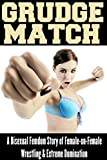 Grudge Match: A Bisexual Femdom Story of Female-on-Female Wrestling and Extreme Domination