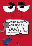Verdammt! Ich bin ein Buch!!!: Und noch dazu ein dämliches.