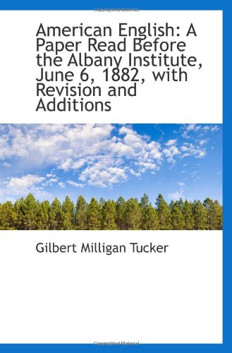 Download American English: A Paper Read Before the Albany Institute, June 6, 1882, with Revision and Addition pdf