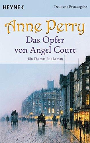 Das Opfer von Angel Court: Ein Thomas-Pitt-Roman (Die Thomas & Charlotte-Pitt-Romane, Band 30)