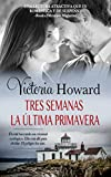 Tres Semanas La Ultima Primavera (Spanish Edition) - Kindle edition by Howard, Victoria, Denoya, Ailín. Romance Kindle eBooks @ Amazon.com.