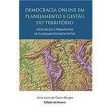 Democracia online em planejamento e gestão do território mídia social e ferramentas de planejamento participativo (Portuguese Edition)