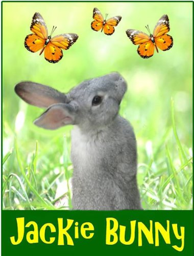 Jackie Bunny - Toddler Picture Book for ages 3 to 6 - Children's Picture Books