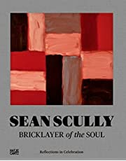 Sean ScullyBricklayer of the Soul: Reflections in Celebration