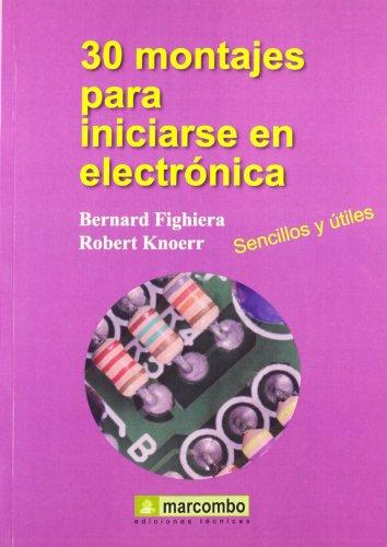 Descargar Libro 30 Montajes Para Iniciarse En Electrónica B. Fighiera