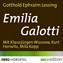 Emilia Galotti Hörspiel von Gotthold Ephraim Lessing Gesprochen von: Lieselotte Rau, Kurt Horwitz, Mila Kopp, Klausjürgen Wussow, Peter Mosbacher