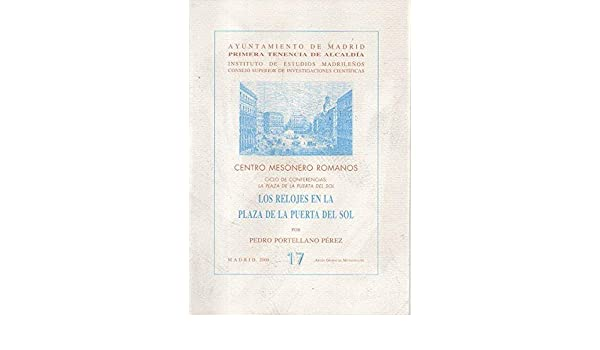 LOS RELOJES DE LA PLAZA DE LA PUERTA DEL SOL.: Pedro. PORTELLANO PEREZ: Amazon.com: Books