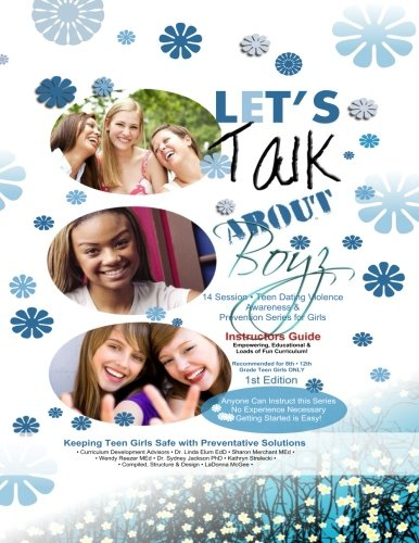 Let's Talk About Boyz Teen Dating Violence Awareness and Prevention Series for Girls: Instructors Guide Black and White