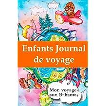 Enfants journal de voyage: Mon voyage aux Bahamas