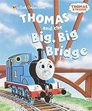 Thomas and the Big Big Bridge, Wilbert V. Awdry, 0307103358