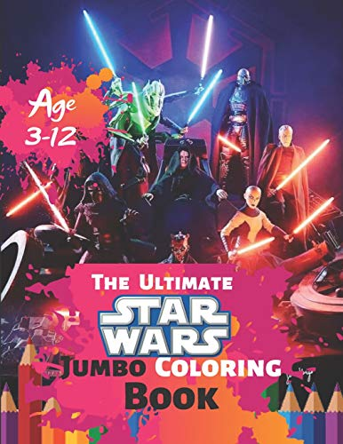 The Ultimate Star Wars Coloring Book Age 3-12: Coloring All Your Favorite Star Wars Characters  with Fun, Easy, and Relaxing Coloring Pages (Perfect for Children) With 50 High-quality Illustration