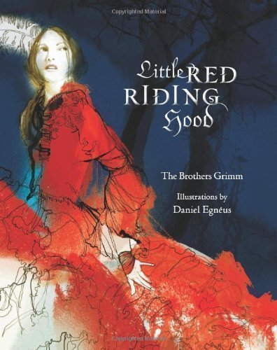 Little Red Riding Hood by Daniel Egneus, Brothers Grimm [22 March 2011] -