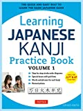 Learning Japanese Kanji Practice Book Volume 1: (JLPT Level N5 & AP Exam) The Quick and Easy Way to Learn the Basic Japanese Kanji