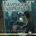 Ravencroft Springs | Logan L. Masterson