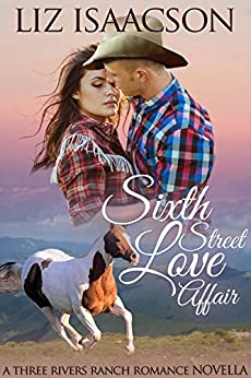 Sixth Street Love Affair (Three Rivers Ranch Romance Book 5) by [Isaacson, Liz, Johnson,Elana]