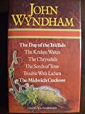 John Wyndham: The Day of the Triffids; The Kraken Wakes; The Chrysalids; The Seeds of Time; Trouble With Lichen; The Midwich Cuckoos