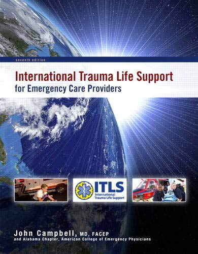 (International Trauma Life Support for Emergency Care Providers (7th Edition))