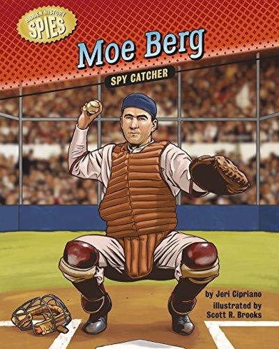 Moe Berg: Spy Catcher (Hidden History — Spies)