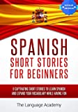 Spanish: Short Stories For Beginners - 9 Captivating Short Stories to Learn Spanish and Expand Your Vocabulary While Having Fun