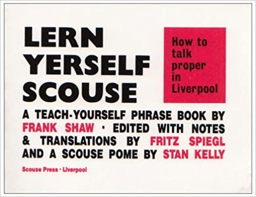 How to Talk Proper in Liverpool (Lern Yerself Scouse) by Frank Shaw (1966-09-03)