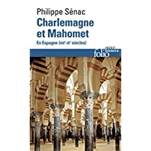 Charlemagne et Mahomet. En Espagne (VIIIe-IXe siècles) (Folio Histoire 241) (French Edition)