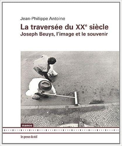 Livre La traversée du XXe siècle : Joseph Beuys, l'image et le souvenir pdf