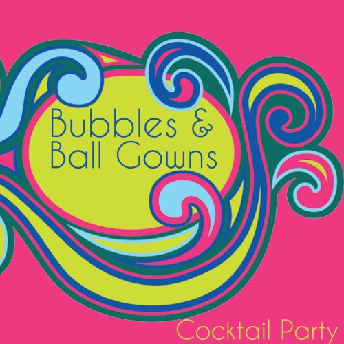 Gown Bubble - Bubbles and Ball Gowns Cocktail Party Hits: Instrumental Vintage Classics by the Romantic Strings Including the Girl from Ipanema, Yesterday, The Shadow of Your Smile, And Stranger in Paradise
