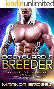 The Bodyguard's Breeder: An Alien Breeder Romance (The House of Kaimar Book 3)